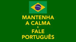 mantenha-a-calma-e-fale-português-3